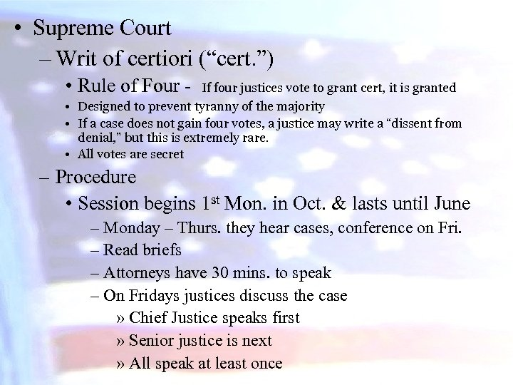 "• Supreme Court – Writ of certiori (""cert. "") • Rule of Four"