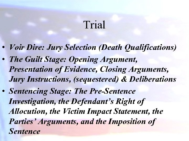 Trial • Voir Dire: Jury Selection (Death Qualifications) • The Guilt Stage: Opening Argument,