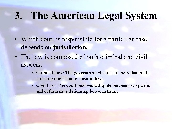3. The American Legal System • Which court is responsible for a particular case