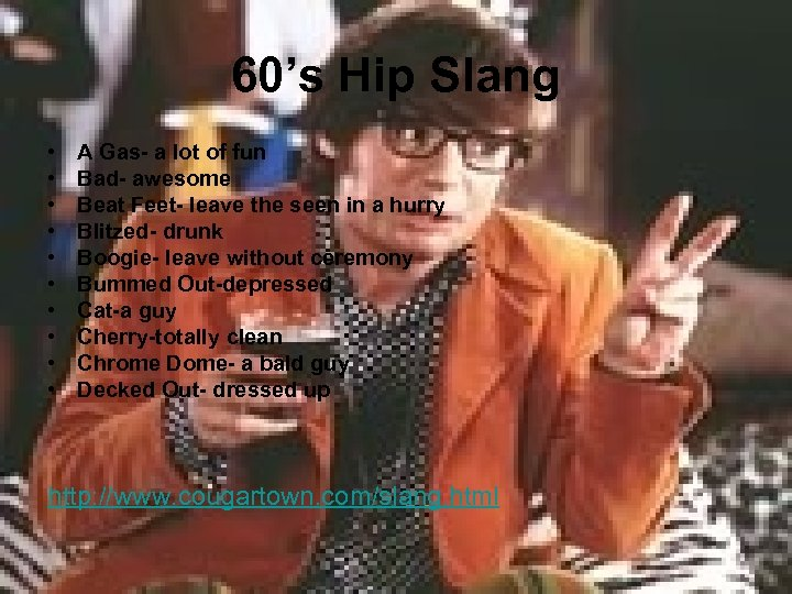 60's Hip Slang • • • A Gas- a lot of fun Bad- awesome