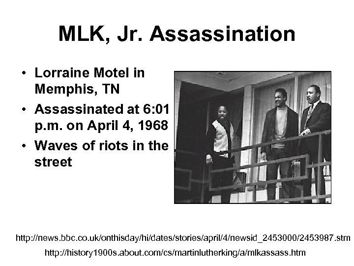 MLK, Jr. Assassination • Lorraine Motel in Memphis, TN • Assassinated at 6: 01