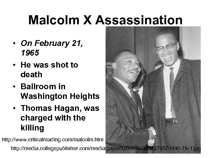 Malcolm X Assassination • On February 21, 1965 • He was shot to death