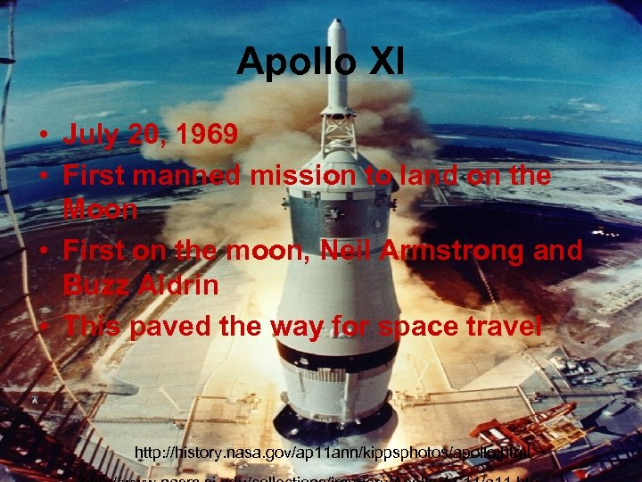 Apollo XI • July 20, 1969 • First manned mission to land on the