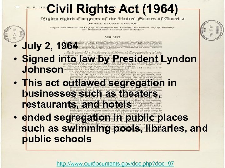 Civil Rights Act (1964) • July 2, 1964 • Signed into law by President