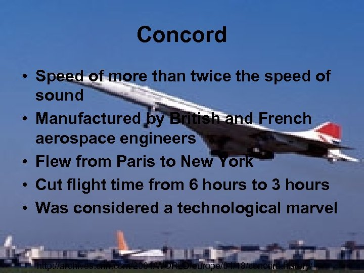 Concord • Speed of more than twice the speed of sound • Manufactured by