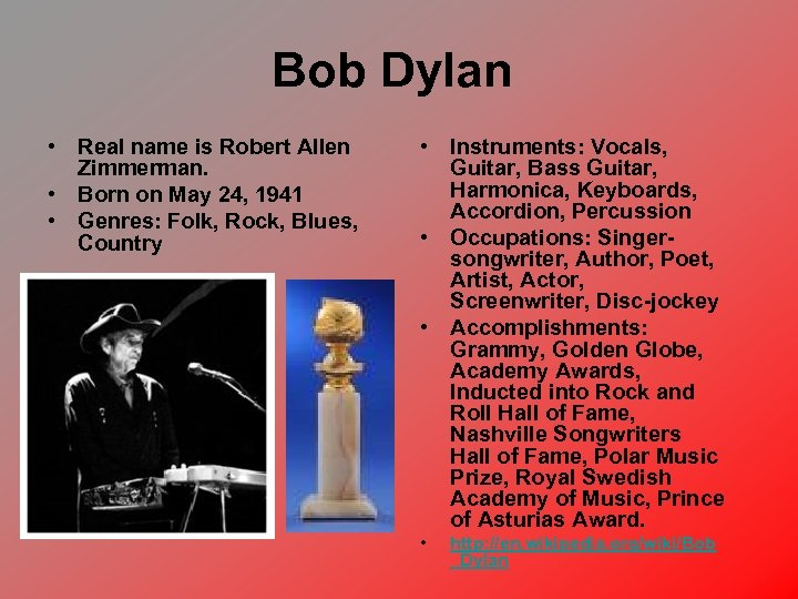 Bob Dylan • Real name is Robert Allen Zimmerman. • Born on May 24,