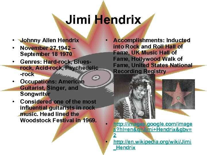 Jimi Hendrix • Johnny Allen Hendrix • November 27, 1942 – September 18 1970