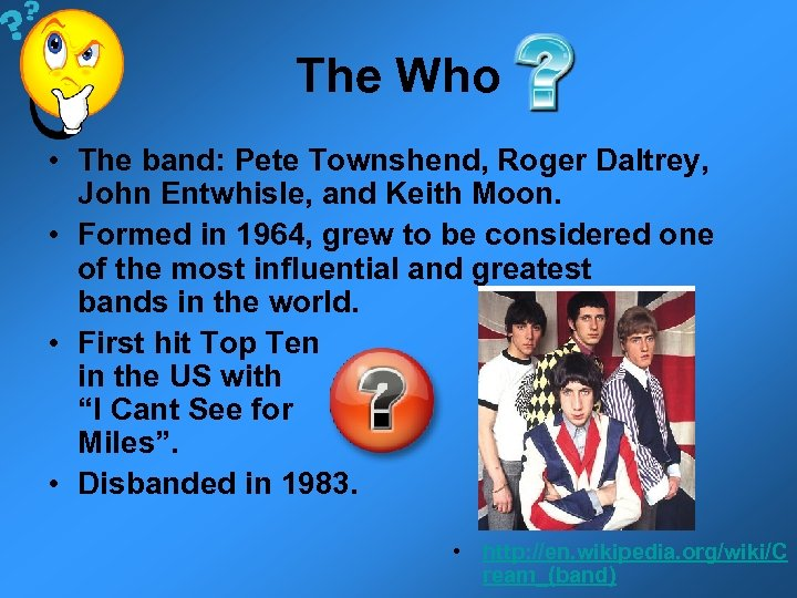 The Who • The band: Pete Townshend, Roger Daltrey, John Entwhisle, and Keith Moon.