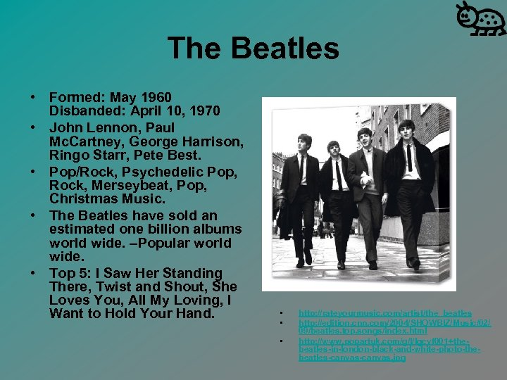 The Beatles • Formed: May 1960 Disbanded: April 10, 1970 • John Lennon, Paul