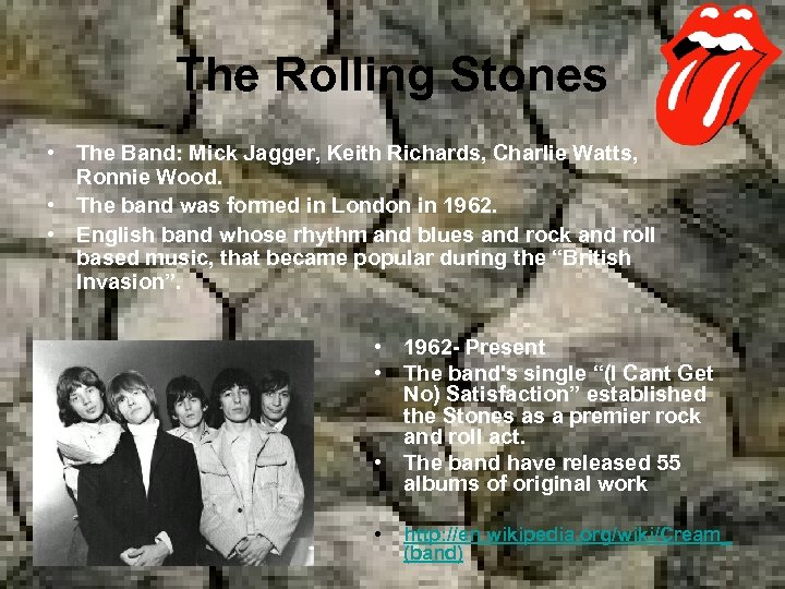 The Rolling Stones • The Band: Mick Jagger, Keith Richards, Charlie Watts, Ronnie Wood.