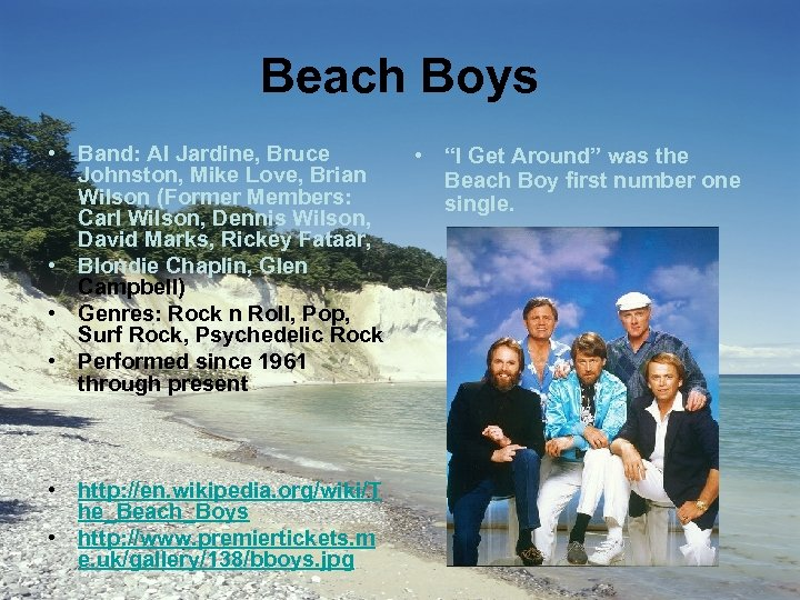Beach Boys • Band: Al Jardine, Bruce Johnston, Mike Love, Brian Wilson (Former Members: