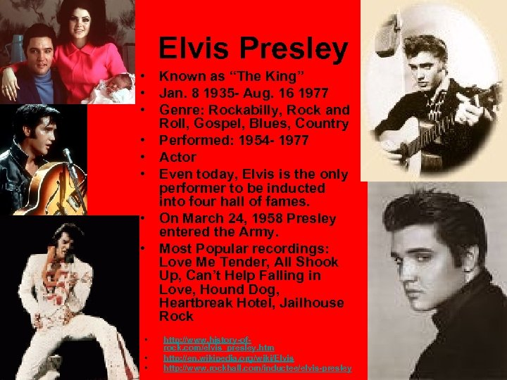 "Elvis Presley • Known as ""The King"" • Jan. 8 1935 - Aug. 16"