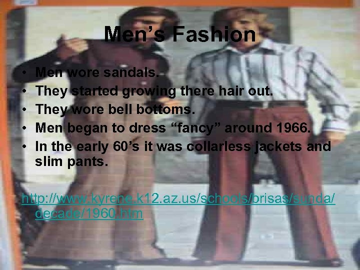 Men's Fashion • • • Men wore sandals. They started growing there hair out.