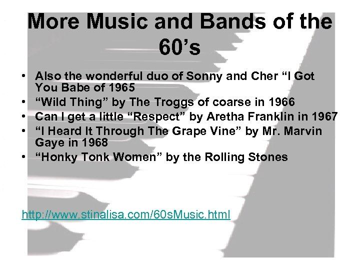 More Music and Bands of the 60's • Also the wonderful duo of Sonny