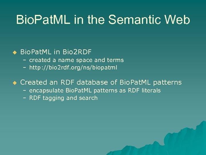 Bio. Pat. ML in the Semantic Web u Bio. Pat. ML in Bio 2