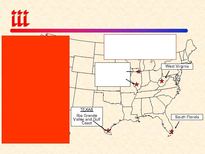 West Virginia TEXAS Rio Grande Valley and Gulf Coast South Florida