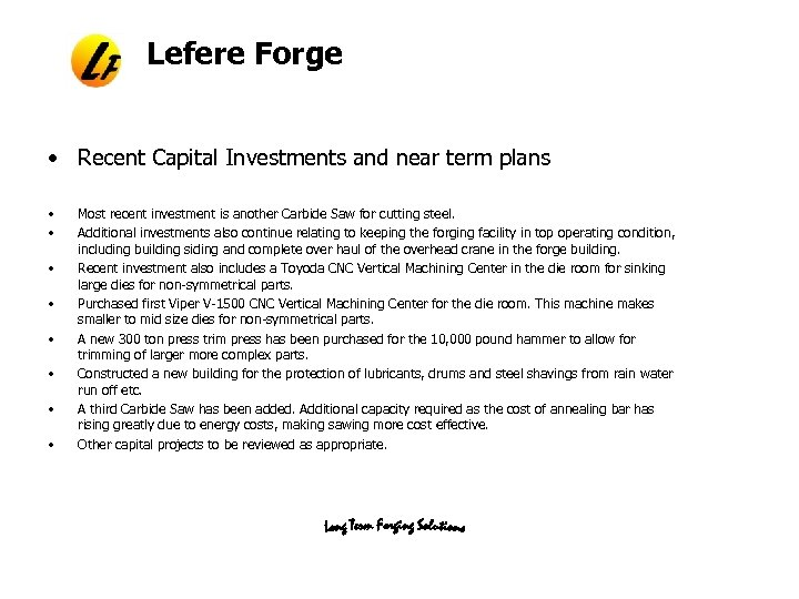 Lefere Forge • Recent Capital Investments and near term plans • • Most recent