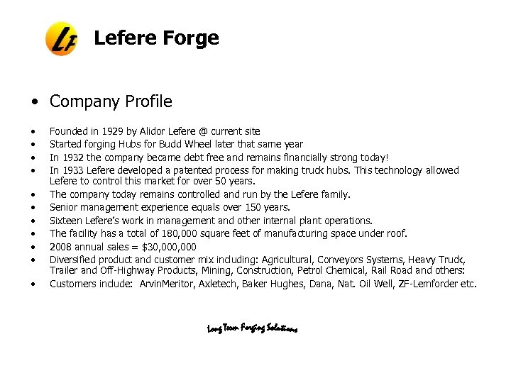 Lefere Forge • Company Profile • • • Founded in 1929 by Alidor Lefere