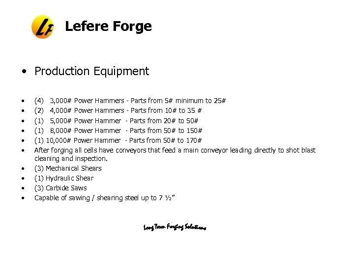 Lefere Forge • Production Equipment • • • (4) 3, 000# Power Hammers -