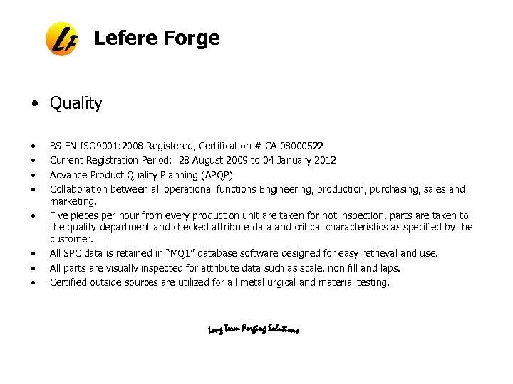 Lefere Forge • Quality • • BS EN ISO 9001: 2008 Registered, Certification #