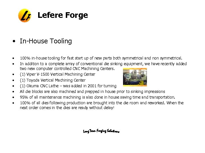 Lefere Forge • In-House Tooling • • 100% in-house tooling for fast start up