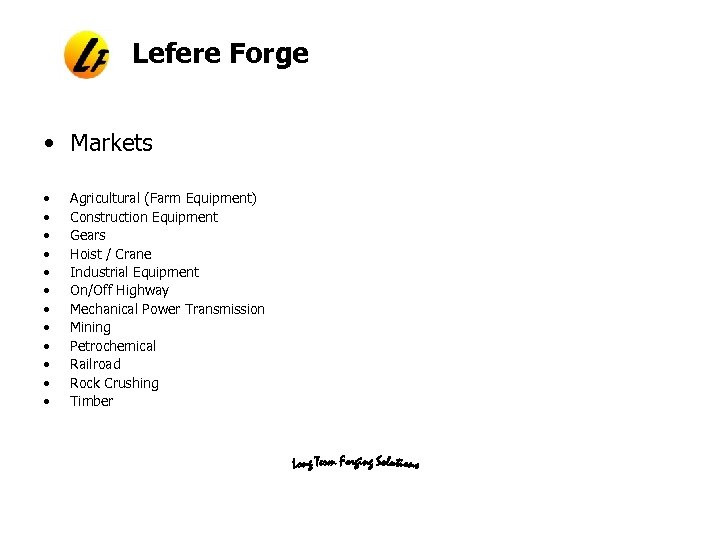 Lefere Forge • Markets • • • Agricultural (Farm Equipment) Construction Equipment Gears Hoist