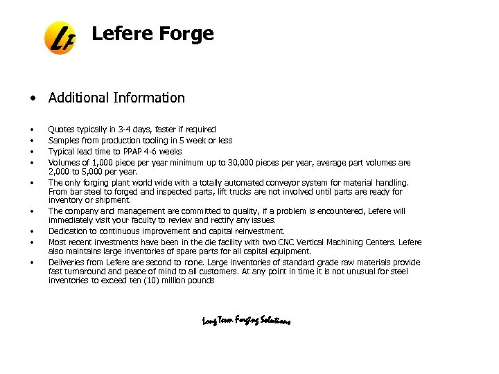 Lefere Forge • Additional Information • • • Quotes typically in 3 -4 days,