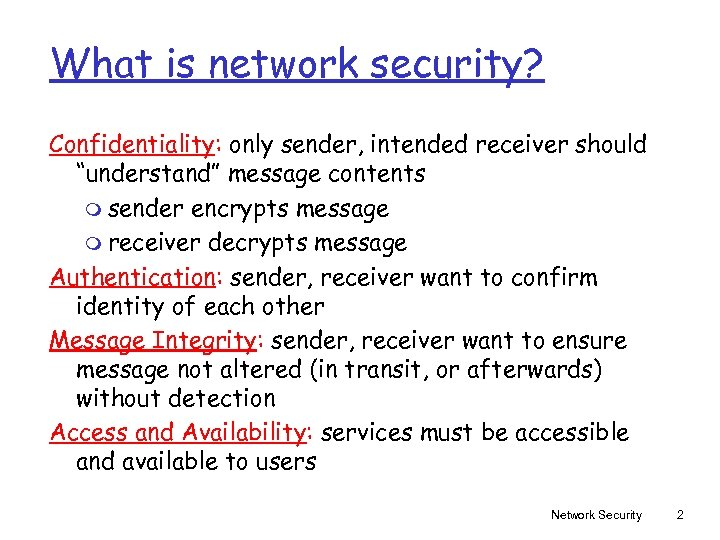 """What is network security? Confidentiality: only sender, intended receiver should """"understand"""" message contents m"""