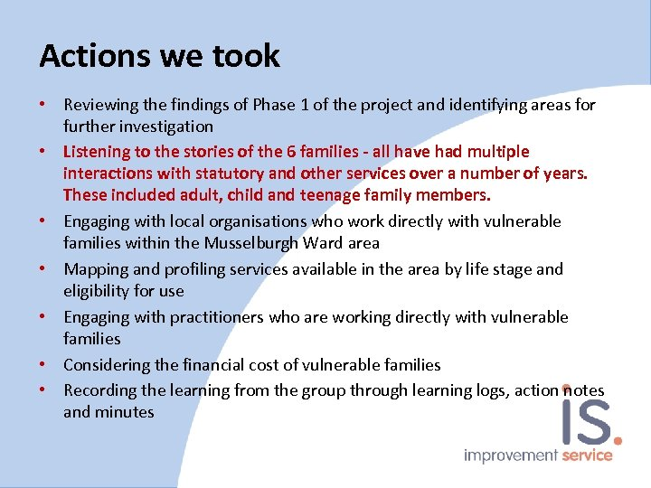 Actions we took • Reviewing the findings of Phase 1 of the project and