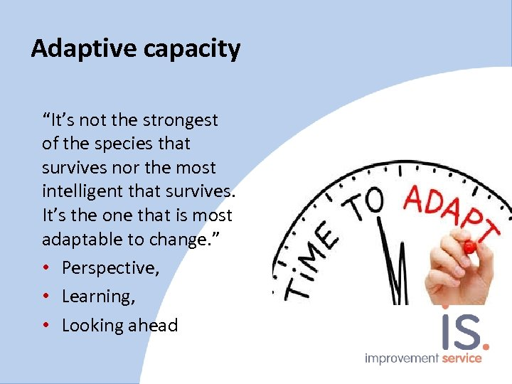 """Adaptive capacity """"It's not the strongest of the species that survives nor the most"""