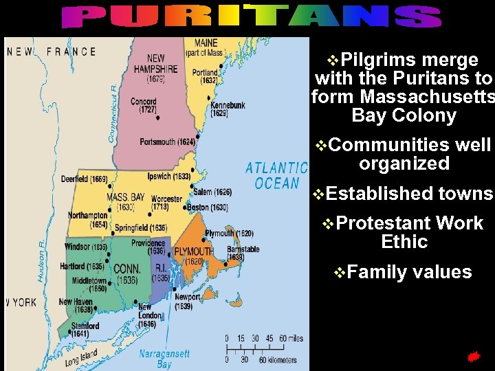 v. Pilgrims merge with the Puritans to form Massachusetts Bay Colony v. Communities organized