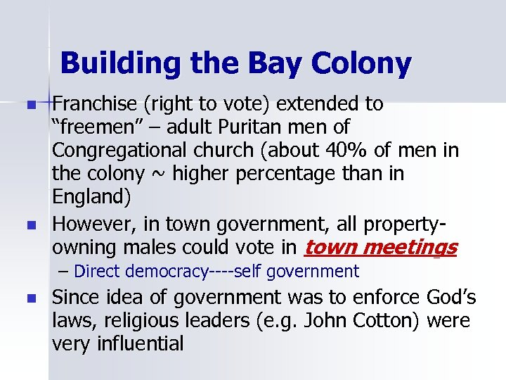 "Building the Bay Colony n n Franchise (right to vote) extended to ""freemen"" –"