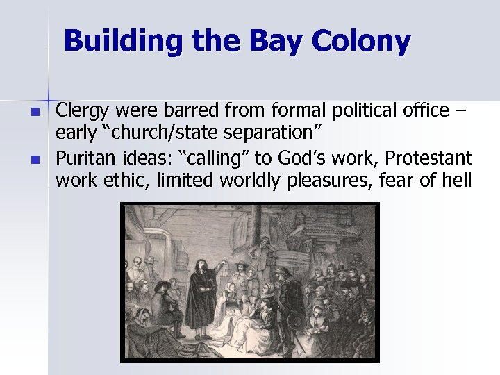 Building the Bay Colony n n Clergy were barred from formal political office –