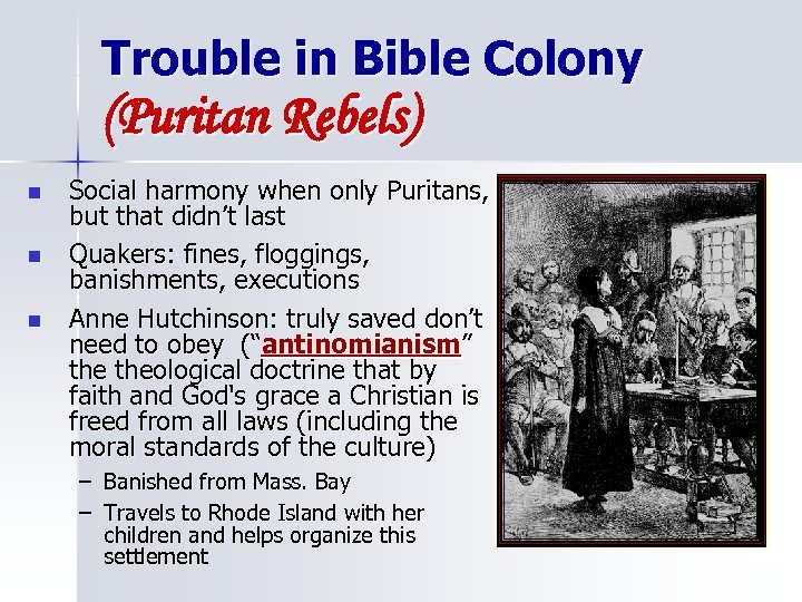 Trouble in Bible Colony (Puritan Rebels) n n n Social harmony when only Puritans,