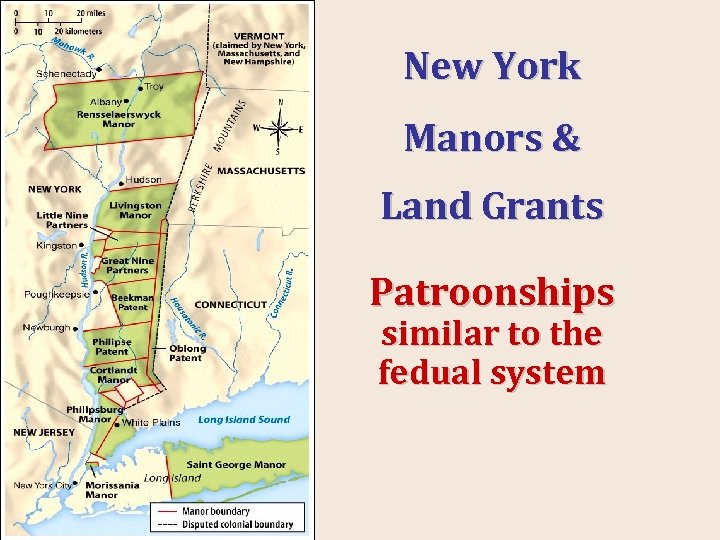 New York Manors & Land Grants Patroonships similar to the fedual system