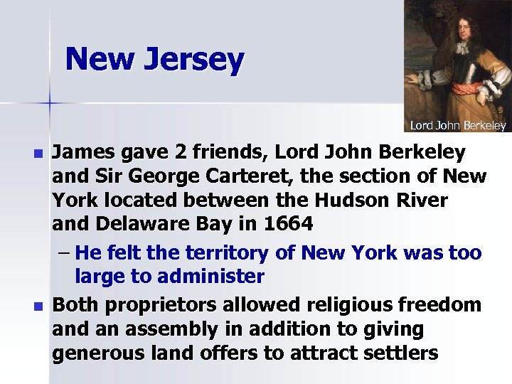 New Jersey Lord John Berkeley n n James gave 2 friends, Lord John Berkeley