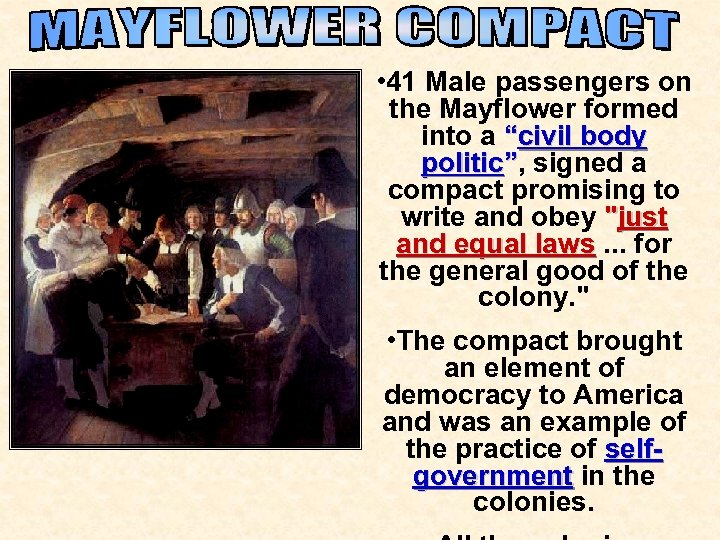 "• 41 Male passengers on the Mayflower formed into a ""civil body politic"","