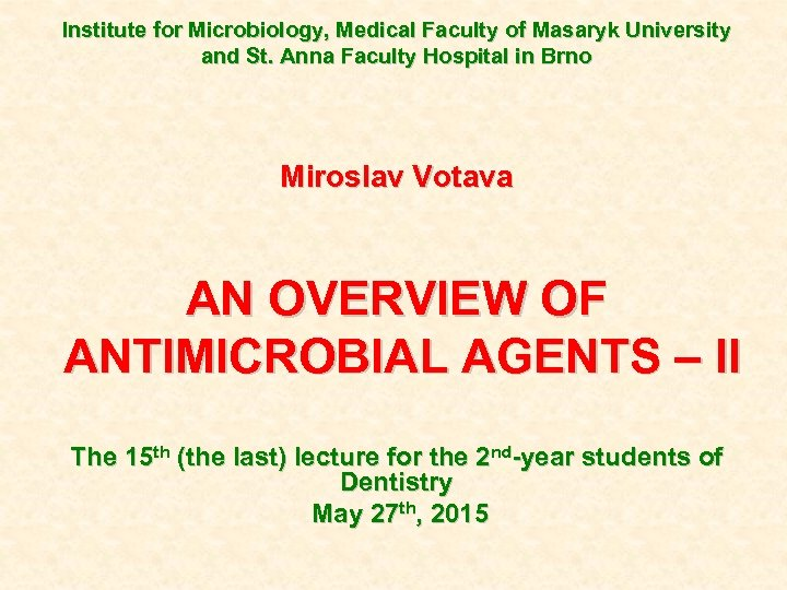Institute for Microbiology, Medical Faculty of Masaryk University and St. Anna Faculty Hospital in