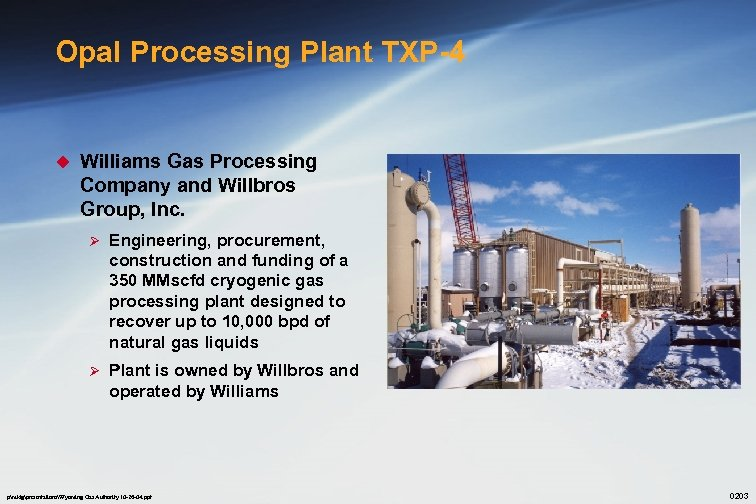 Opal Processing Plant TXP-4 u Williams Gas Processing Company and Willbros Group, Inc. Ø