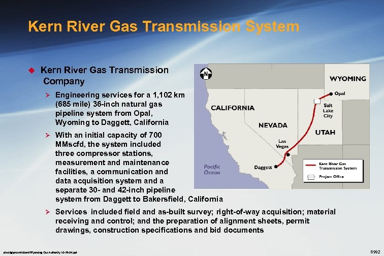 Kern River Gas Transmission System u Kern River Gas Transmission Company Ø Engineering services