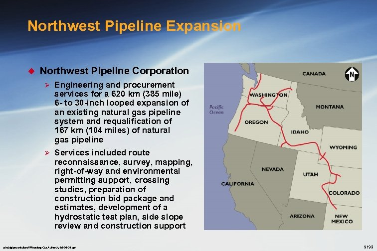 Northwest Pipeline Expansion u Northwest Pipeline Corporation Ø Engineering and procurement services for a