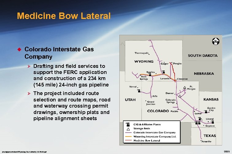 Medicine Bow Lateral u Colorado Interstate Gas Company Ø Drafting and field services to