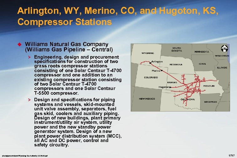 Arlington, WY, Merino, CO, and Hugoton, KS, Compressor Stations u Williams Natural Gas Company