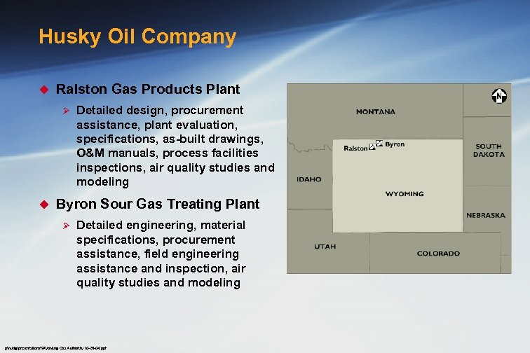 Husky Oil Company u Ralston Gas Products Plant Ø u Detailed design, procurement assistance,