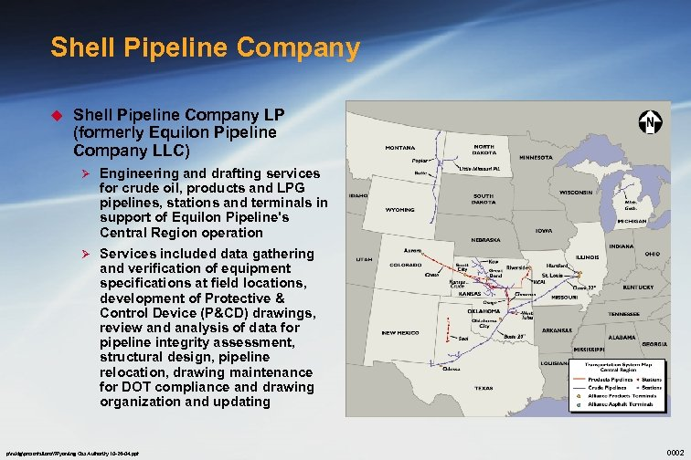 Shell Pipeline Company u Shell Pipeline Company LP (formerly Equilon Pipeline Company LLC) Ø