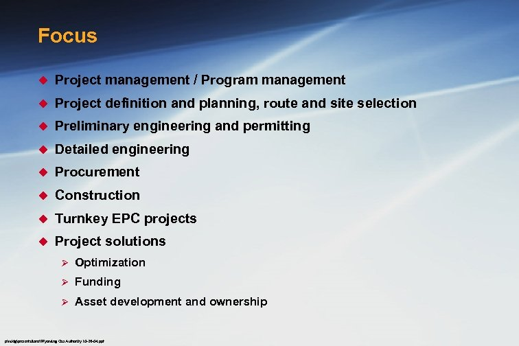 Focus u Project management / Program management u Project definition and planning, route and