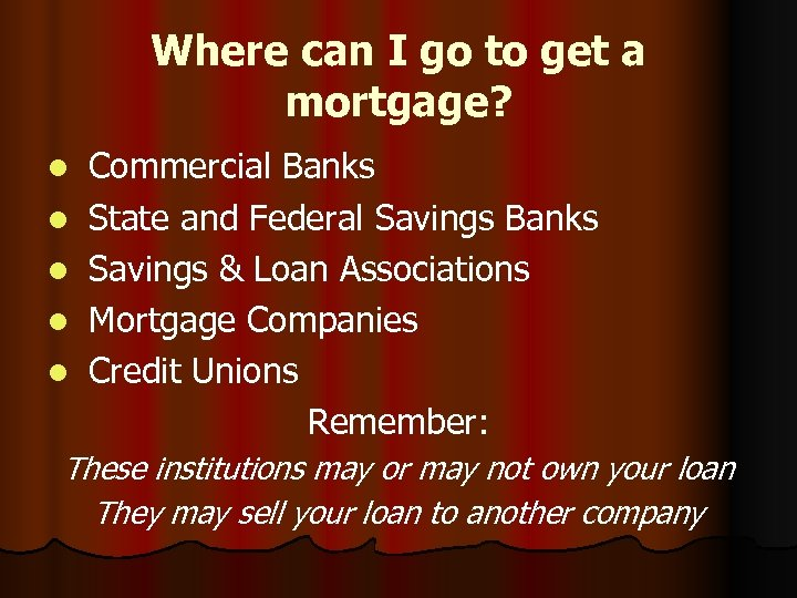 Where can I go to get a mortgage? l l l Commercial Banks State