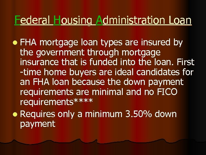 Federal Housing Administration Loan l FHA mortgage loan types are insured by the government