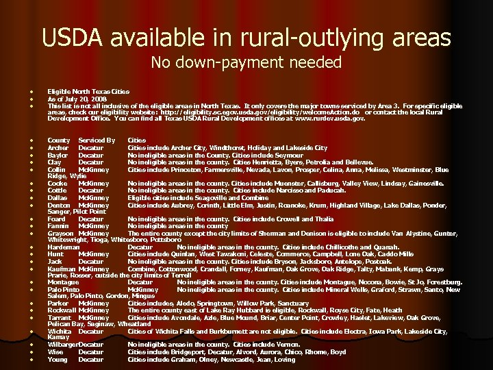 USDA available in rural-outlying areas No down-payment needed l l l Eligible North Texas