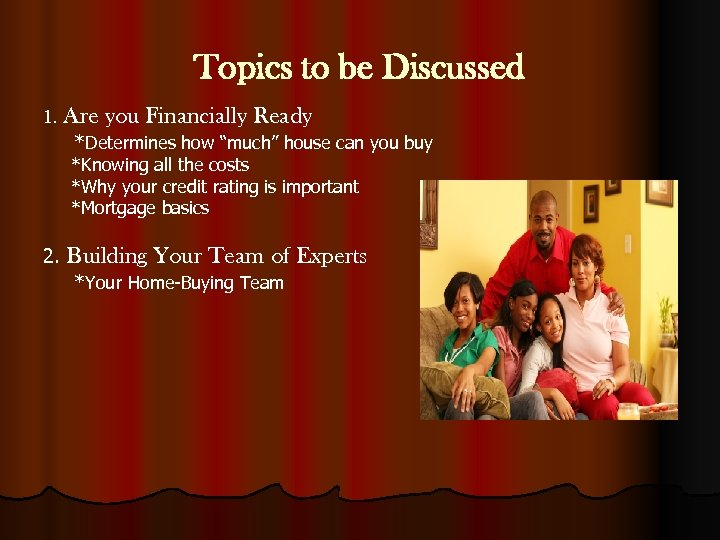 """Topics to be Discussed 1. Are you Financially Ready *Determines how """"much"""" house can"""